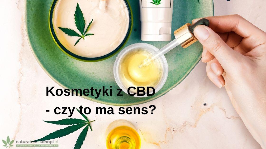 Kosmetyki z CBD - czy to ma sens?