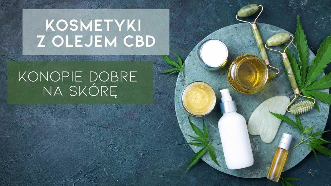 Kosmetyki z olejem CBD