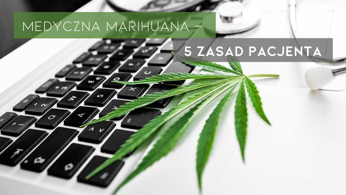 Medyczna marihuana - 5 zasad pacjenta