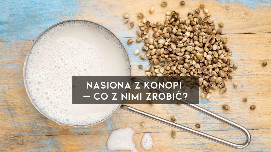 Mleko z nasion konopi